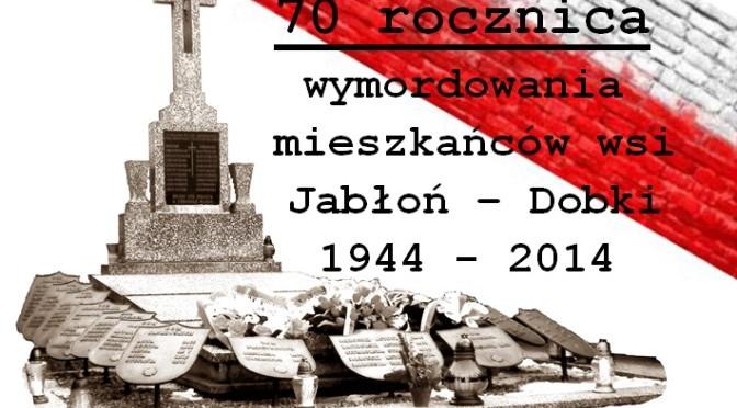 Obchody 70 rocznicy wymordowania mieszkańców wsi Jabłoń Dobki