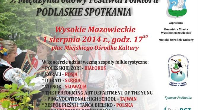 """Festiwal Folkloru """"Podlaskie Spotkania"""" w Wysokiem Mazowieckiem"""