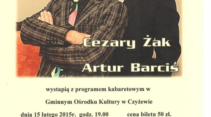 Kabaret Cezary Żak i Artur Barciś w Czyżewie