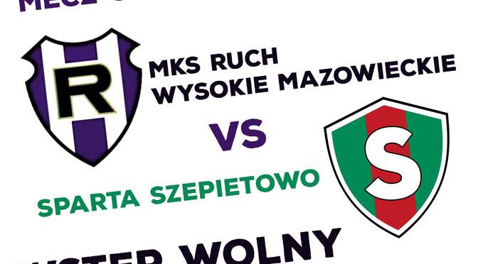 Derby powiatowe Ruch Wysokie Mazowieckie vs Sparta Szepietowo